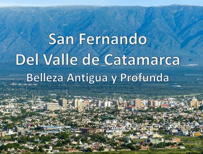 San Fernando Del Valle De Catamarca Belleza Antigua Y Profunda